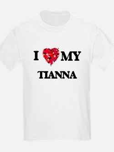 I love my Tianna T-Shirt