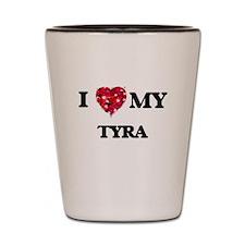 I love my Tyra Shot Glass
