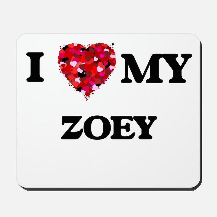 I love my Zoey Mousepad