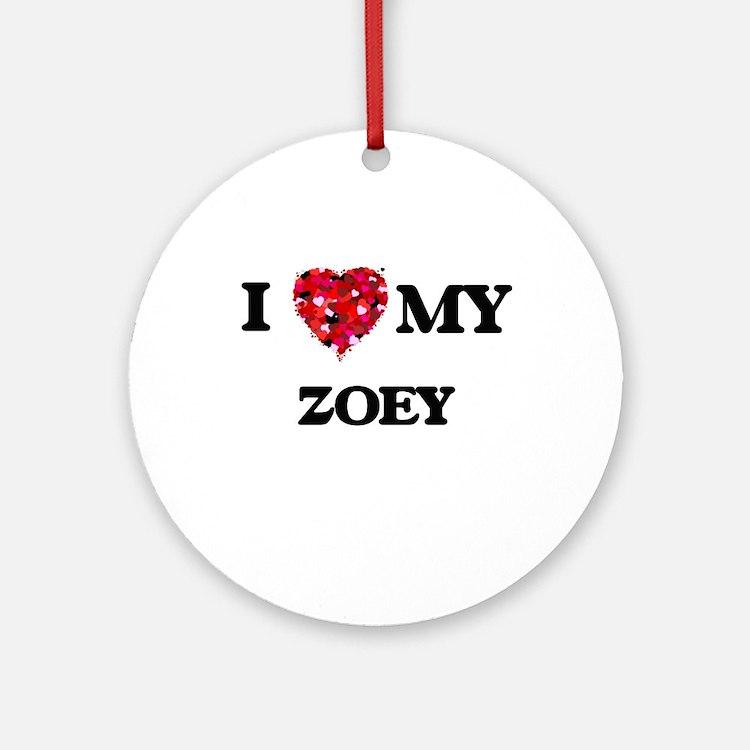 I love my Zoey Ornament (Round)