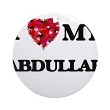 I love my Abdullah Ornament (Round)