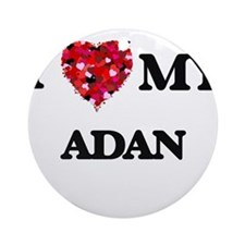 I love my Adan Ornament (Round)
