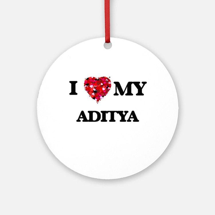I love my Aditya Ornament (Round)