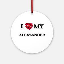 I love my Alexzander Ornament (Round)