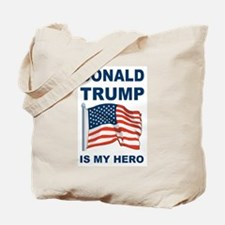 Donald Trump is my Hero Tote Bag