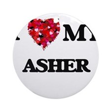 I love my Asher Ornament (Round)