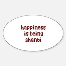 happiness is being Shanti Oval Decal