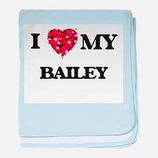 I love my Bailey baby blanket