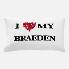 I love my Braeden Pillow Case