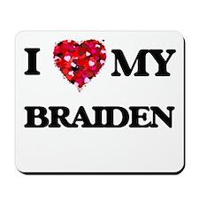 I love my Braiden Mousepad
