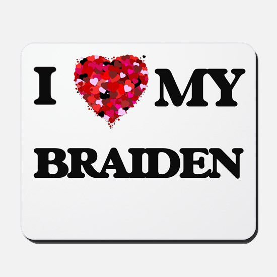 I love my Braiden Mousepad