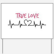 True Love Yard Sign