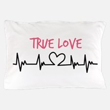 True Love Pillow Case