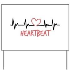 Heart Beat Yard Sign