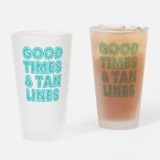 Good Times and Tan Lines Drinking Glass