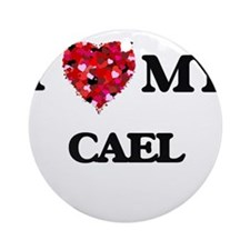 I love my Cael Ornament (Round)