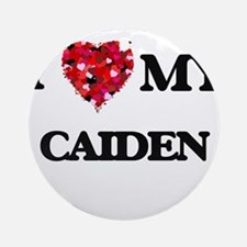 I love my Caiden Ornament (Round)