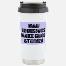 BAD DECISIONS Stainless Steel Travel Mug