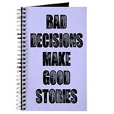 Bad decisions make good stories Journals & Spiral Notebooks
