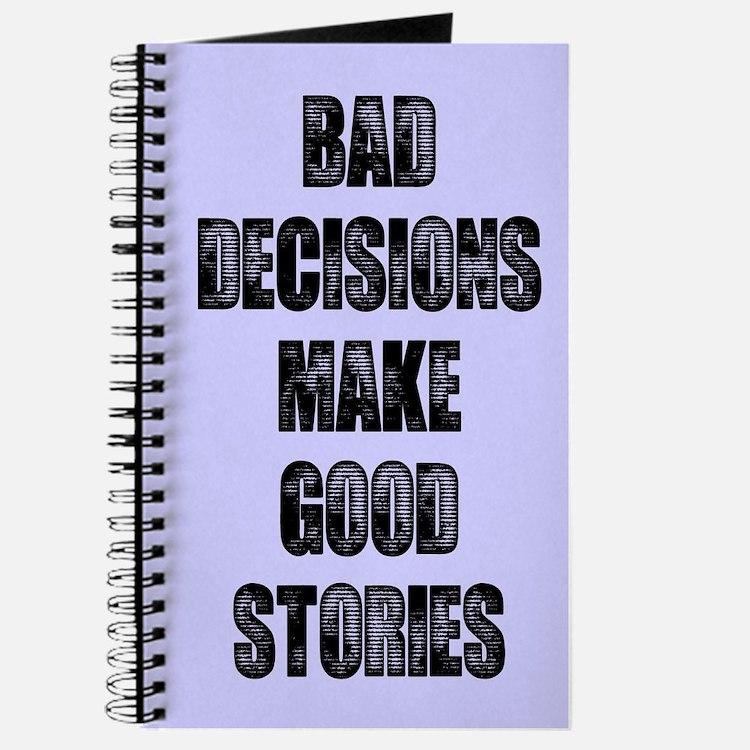Bad Decisions Bad Decisions M...