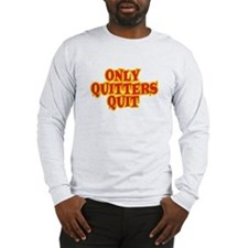 ONLY QUITTERS QUIT - Red logo Long Sleeve T-Shirt