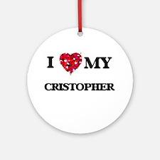 I love my Cristopher Ornament (Round)