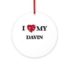 I love my Davin Ornament (Round)