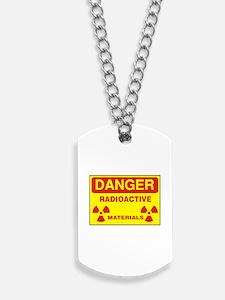 DANGER - RADIOACTIVE ELEMENTS! Dog Tags