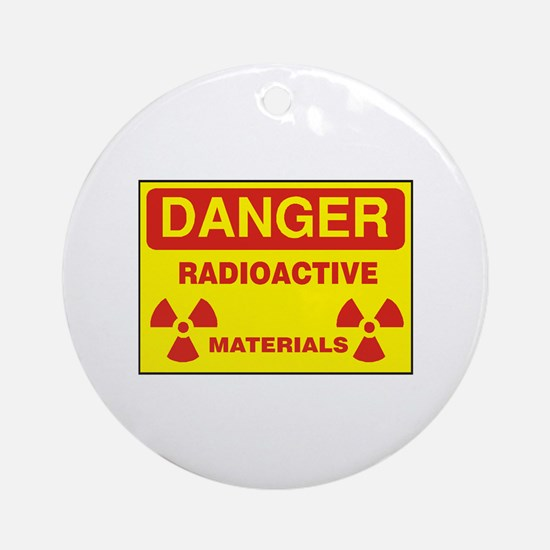 DANGER - RADIOACTIVE ELEMENTS! Ornament (Round)