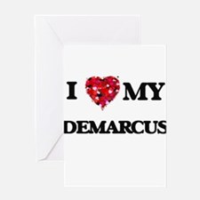 I love my Demarcus Greeting Cards