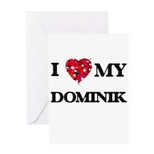 I love my Dominik Greeting Cards