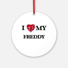 I love my Freddy Ornament (Round)