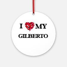 I love my Gilberto Ornament (Round)