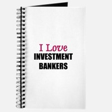 I Love INVESTMENT BANKERS Journal