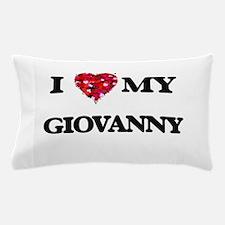 I love my Giovanny Pillow Case