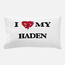 I love my Haden Pillow Case