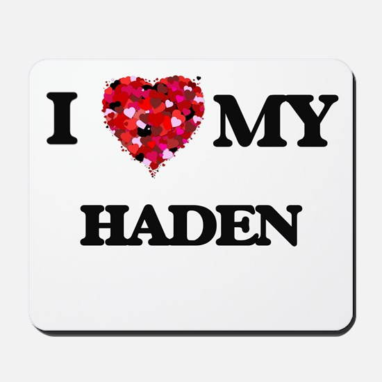 I love my Haden Mousepad