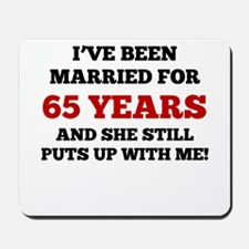 Ive Been Married For 65 Years Mousepad