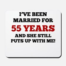 Ive Been Married For 55 Years Mousepad