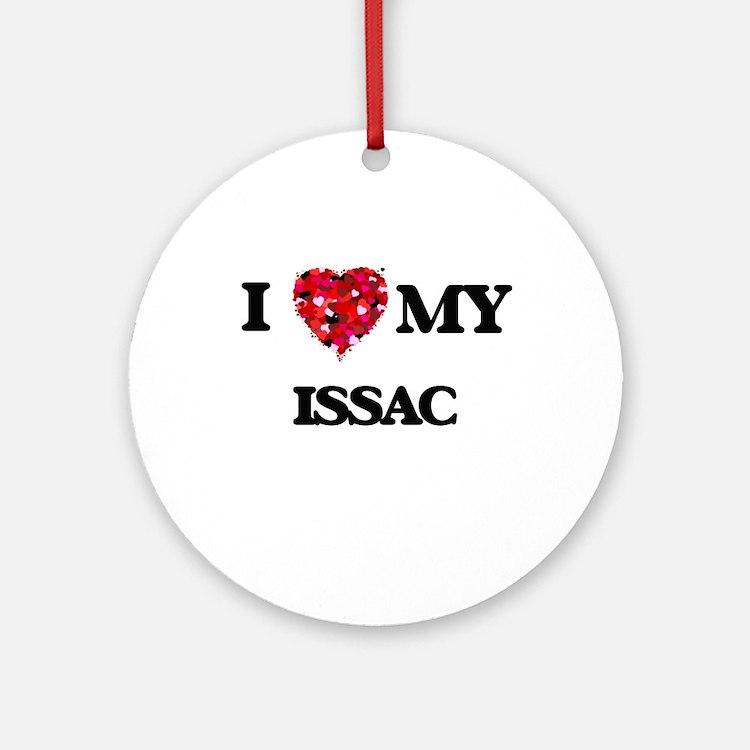 I love my Issac Ornament (Round)