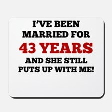 Ive Been Married For 43 Years Mousepad