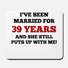 Ive Been Married For 39 Years Mousepad