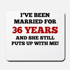 Ive Been Married For 36 Years Mousepad