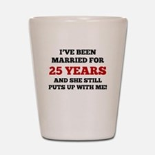 Ive Been Married For 25 Years Shot Glass