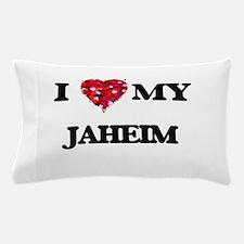 I love my Jaheim Pillow Case