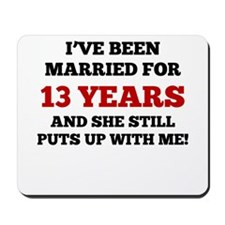 Ive Been Married For 13 Years Mousepad