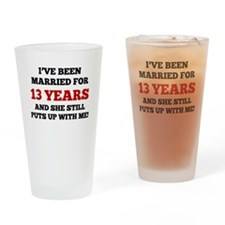 Ive Been Married For 13 Years Drinking Glass