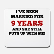 Ive Been Married For 9 Years Mousepad