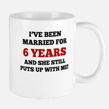 Ive Been Married For 6 Years Mugs
