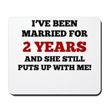 Ive Been Married For 2 Years Mousepad